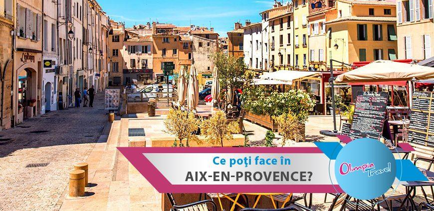 Ce poti face in Aix-en-Provence